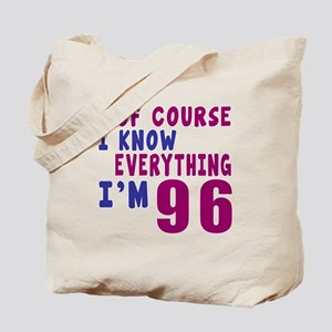 I Know Everythig I Am 96 Tote Bag