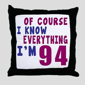 I Know Everythig I Am 94 Throw Pillow