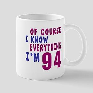I Know Everythig I Am 94 Mug