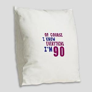 I Know Everythig I Am 90 Burlap Throw Pillow