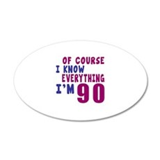 I Know Everythig I Am 90 Wall Decal