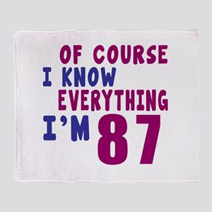 I Know Everythig I Am 87 Throw Blanket