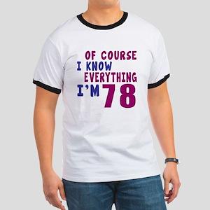 I Know Everythig I Am 78 Ringer T