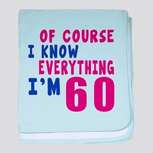 I Know Everythig I Am 60 baby blanket