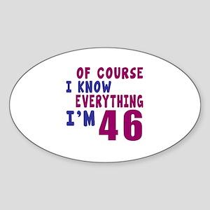 I Know Everythig I Am 46 Sticker (Oval)