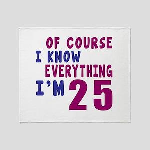 I Know Everythig I Am 25 Throw Blanket