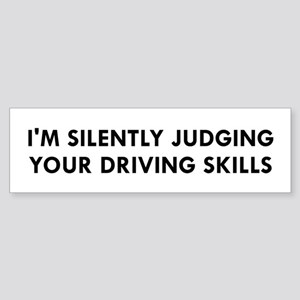 I'm Silently Judging Your Driving S Bumper Sticker