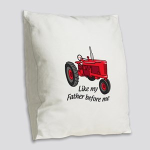 Like My Father Burlap Throw Pillow