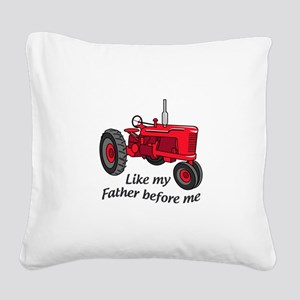 Like My Father Square Canvas Pillow
