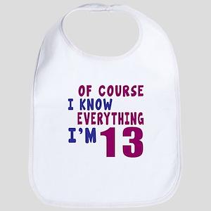 I Know Everythig I Am 13 Bib