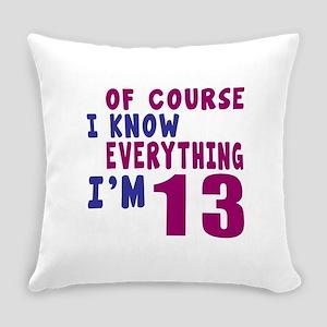 I Know Everythig I Am 13 Everyday Pillow
