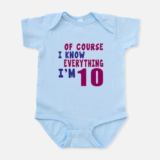 I Know Everythig I Am 10 Infant Bodysuit