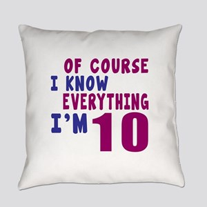 I Know Everythig I Am 10 Everyday Pillow