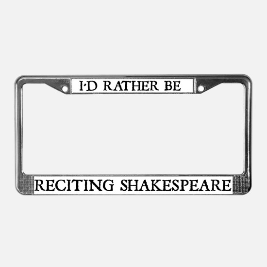 Reciting Shakespeare License Plate Frame