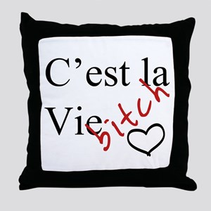 C'est la Vie Bitch Throw Pillow