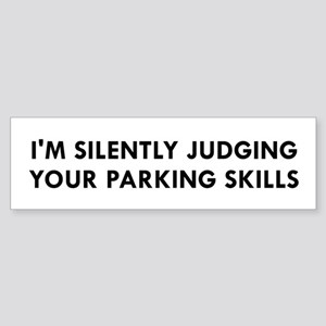 I'm Silently Judging Your Parking S Bumper Sticker