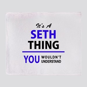 It's SETH thing, you wouldn't unders Throw Blanket