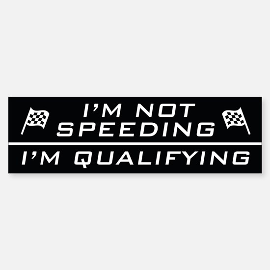 I'm Qualifying Bumper Bumper Bumper Sticker