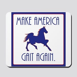 GAITED HORSE - Make America Gait Again Mousepad