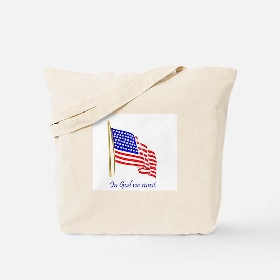 In God we must.JPG Tote Bag