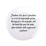 """'Fanfic Psychosis' 3.5"""" Button (100 pack)"""