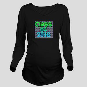 Class of 2016 - on b Long Sleeve Maternity T-Shirt