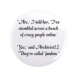 "'Crazy Fandom' 3.5"" Button (100 pack)"