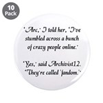 "'Crazy Fandom' 3.5"" Button (10 pack)"