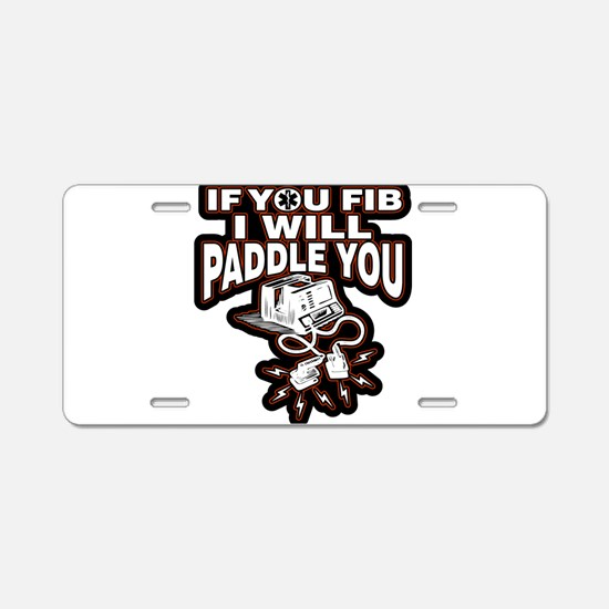 If You Fib I Will Paddle Yo Aluminum License Plate