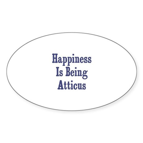 Happiness is being Atticus Oval Sticker