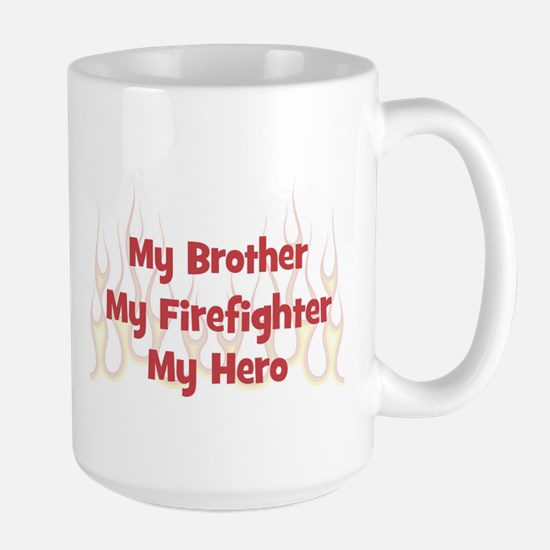My Brother My Firefighter Mugs