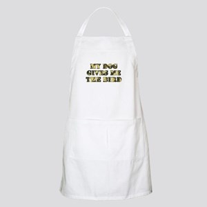 My Dog Gives Me the Bird BBQ Apron