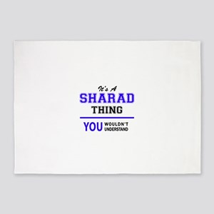 It's SHARAD thing, you wouldn't und 5'x7'Area Rug