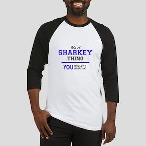 It's SHARKEY thing, you wouldn't u Baseball Jersey