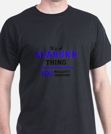 It's SHARUKH thing, you wouldn't understan T-Shirt