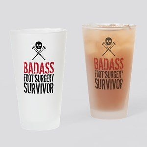 Badass Foot Surgery Survivor Drinking Glass