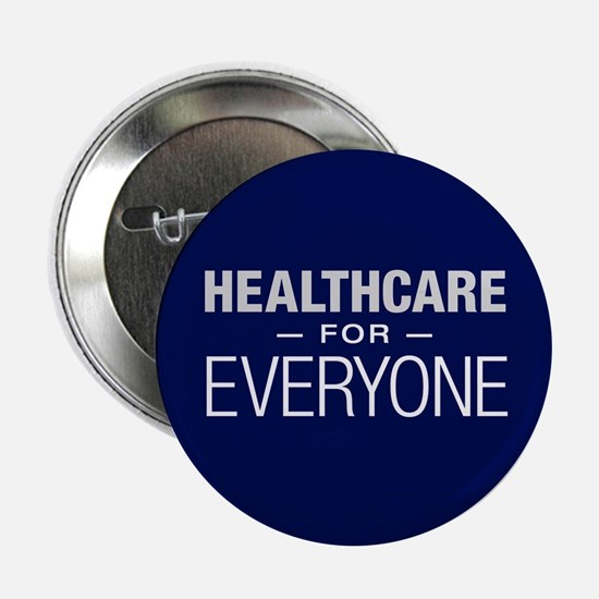 "Healthcare For Everyone 2.25"" Button"