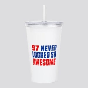 97 Never looked So Muc Acrylic Double-wall Tumbler
