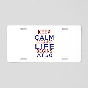 Life Begins At 50 Aluminum License Plate