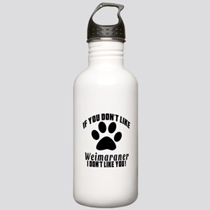 You Don't Like Weimara Stainless Water Bottle 1.0L