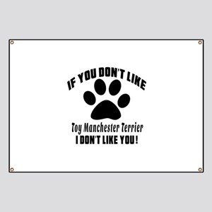 You Don't Like Toy Manchester Banner