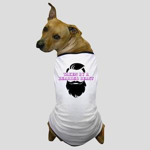Taken By A Bearded Beast Dog T-Shirt