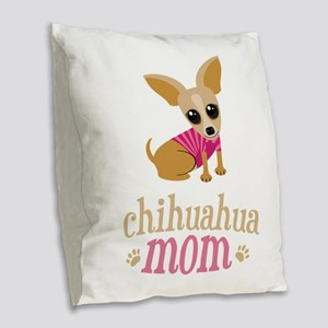 Chihuahua Mom Burlap Throw Pillow