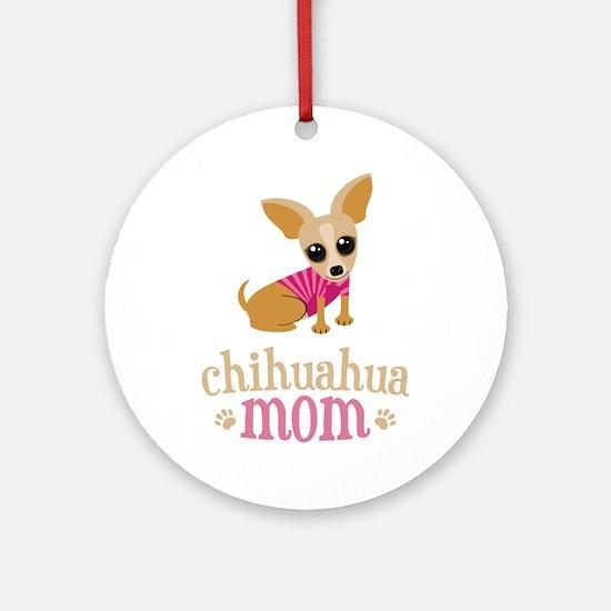 Chihuahua Mom Round Ornament