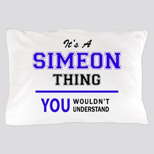 It's SIMEON thing, you wouldn't unders Pillow Case