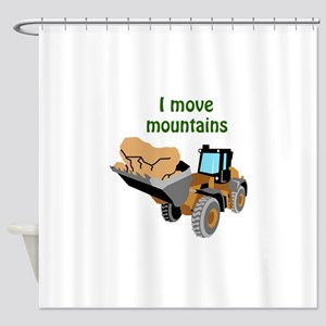 I Move Mountains Shower Curtain