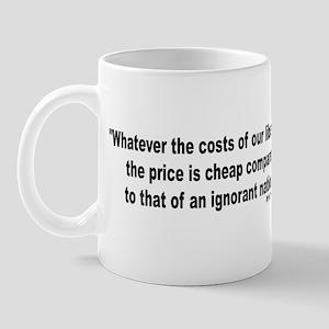 COST OF IGNORANCE Mug