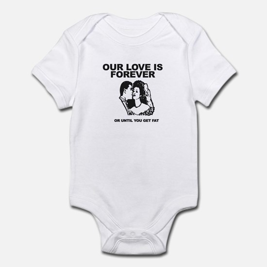 Our Love Is Forever Infant Bodysuit