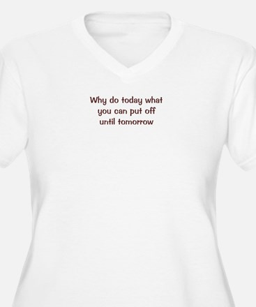 Why Do Today T-Shirt