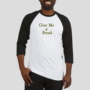 Give Me a Break Baseball Jersey